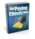 Get Paying Clients NOW & JV Secrets